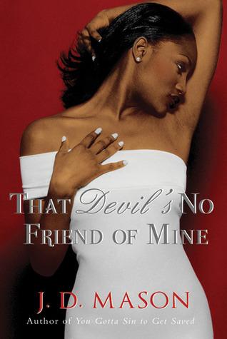 That Devil's No Friend of Mine by J.D. Mason