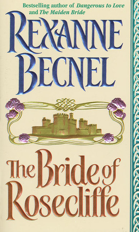 The Bride of Rosecliffe by Rexanne Becnel