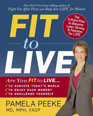 Fit to Live by Pamela Peeke
