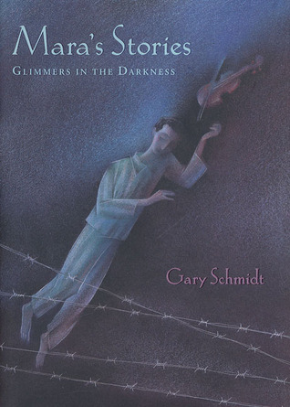 Maras Stories Glimmers In The Darkness By Gary D Schmidt