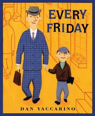 Every Friday by Dan Yaccarino