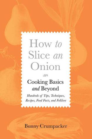 How to Slice an Onion by Bunny Crumpacker