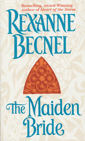The Maiden Bride by Rexanne Becnel