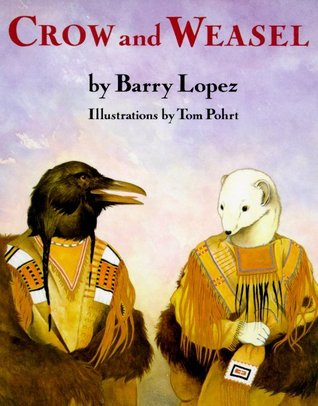 Crow and Weasel by Barry López