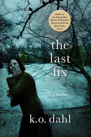 The Last Fix by K.O. Dahl