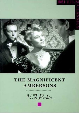 The Magnificent Ambersons by V.F. Perkins