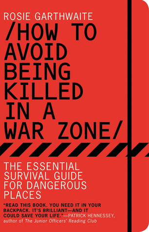 How to avoid being killed in a war zone: the essential survival.