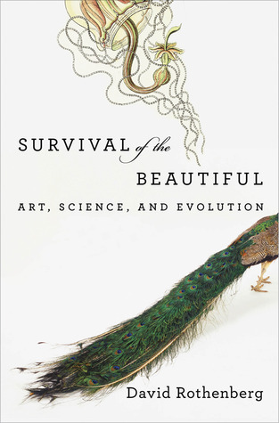 Survival of the Beautiful by David Rothenberg