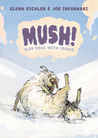 Mush!: Sled Dogs with Issues