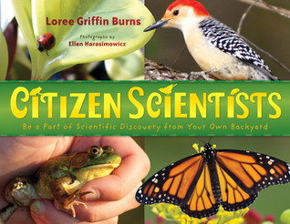 Citizen Scientists by Loree Griffin Burns
