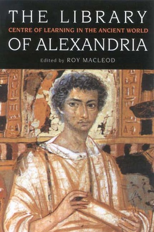 The Library of Alexandria by Roy MacLeod