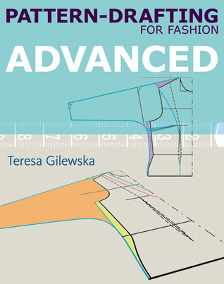Pattern-drafting for Fashion: Advanced: Advanced
