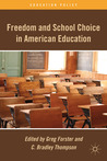 Freedom and School Choice in American Education