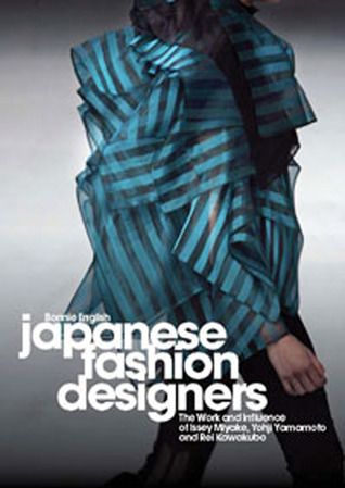 Japanese Fashion Designers: The Work and Influence of Issey Miyake, Yohji Yamamoto and Rei Kawakubo