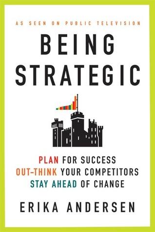 Being Strategic by Erika Andersen