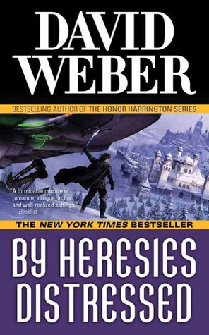 By Heresies Distressed Safehold 3 David Weber