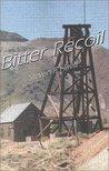 Bitter Recoil (Bill Gastner Mystery, #2)