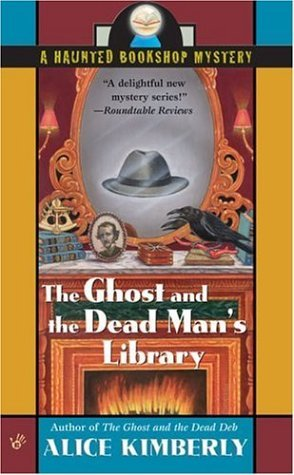 The ghost and the dead man's library by Alice Kimberly