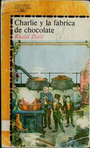 Charlie y la fábrica de chocolate  (Charlie Bucket #1)