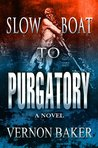 Slow Boat to Purgatory