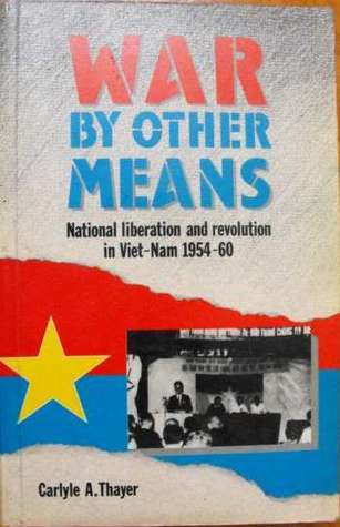 war-by-other-means-national-liberation-and-revolution-in-viet-nam-1954-60