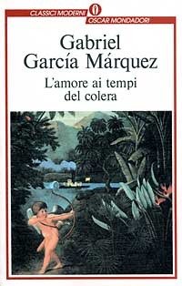 L'amore ai tempi del colera by Gabriel García Márquez