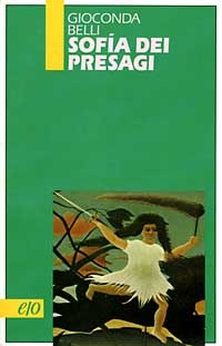 Sofía dei presagi by Gioconda Belli