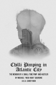 Chili Pimping in Atlantic City: The Memoir of a Small-Time Pimp
