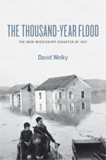 The Thousand-Year Flood: The Ohio-Mississippi Disaster of 1937
