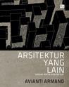 Arsitektur Yang Lain: Sebuah Kritik Arsitektur