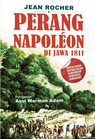 Perang Napoleon di Jawa 1811 by Jean Rocher