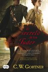El secreto de los Tudor by C.W. Gortner