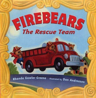 Firebears, the Rescue Team by Rhonda Gowler Greene