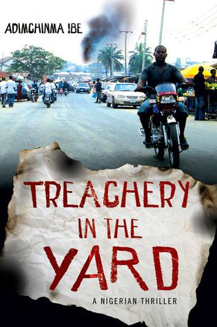 Treachery in the Yard by Adimchinma Ibe