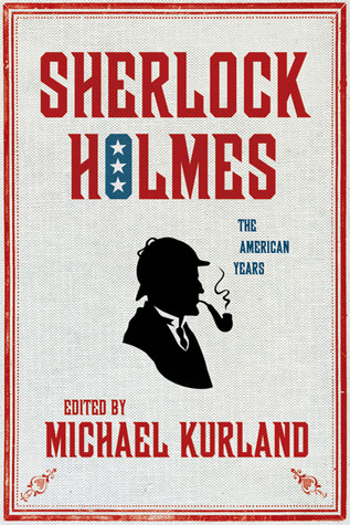 Sherlock Holmes: The American Years: The American Years