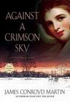 Against a Crimson Sky (The Poland Trilogy, # 2)