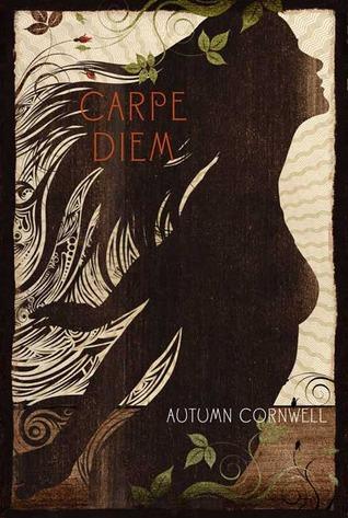 Carpe Diem by Autumn Cornwell