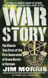 War Story: The Classic True Story of the First Generation of Green Berets