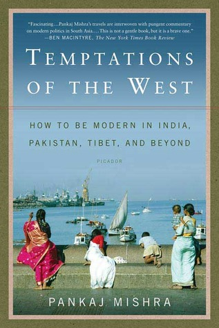 temptations-of-the-west-how-to-be-modern-in-india-pakistan-tibet-and-beyond