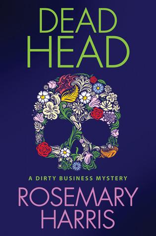 Dead Head (Dirty Business, #3)