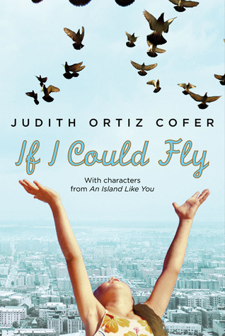 If I Could Fly by Judith Ortiz Cofer