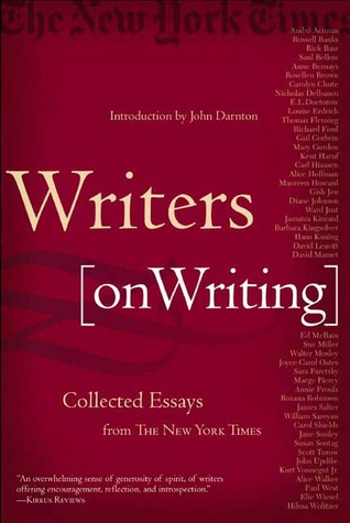 writers on writing collected essays from the new york times by  writers on writing collected essays from the new york times by the new york times