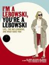 I'm a Lebowski, You're a Lebowski by Bill Green