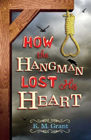 Ebook How the Hangman Lost His Heart by K.M. Grant DOC!