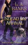 Undead on Arrival (Crimson Moon, #3)
