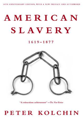 american slavery peter kolchin thesis
