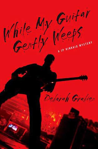 While My Guitar Gently Weeps (JP Kinkaid Chronicles, #2)