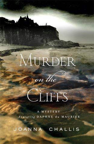 Murder on the Cliffs: A Daphne du Maurier Mystery (Daphne du Maurier Mysteries, #1)