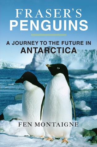 Frasers Penguins A Journey To The Future In Antarctica By Fen