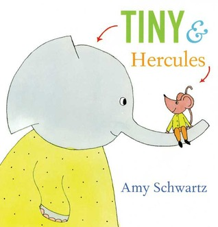 Tiny and Hercules by Amy Schwartz
